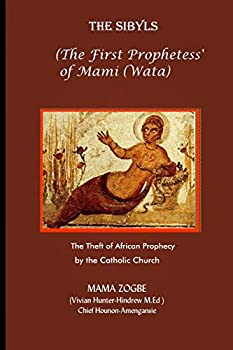 The Sibyls  the First Prophetess' of Mami  Wata  The Theft of African Prophecy by the Catholic Church