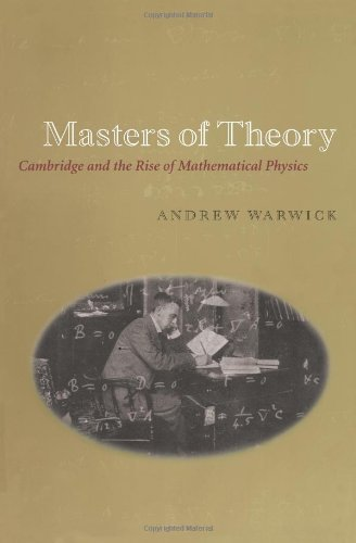 Masters of Theory: Cambridge and the Rise of Mathematical Physics