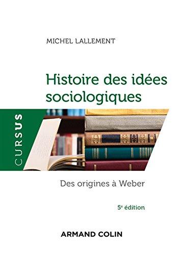 Histoire des idées sociologiques - Tome 1 - 5e éd. - Des origines à Weber: Des origines à Weber
