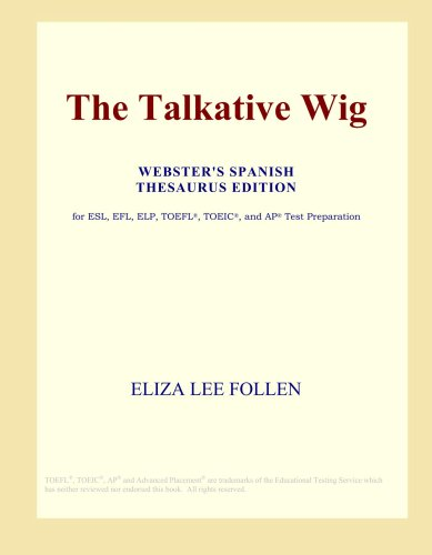 The Talkative Wig (Webster's Spanish Thesaurus Edition)