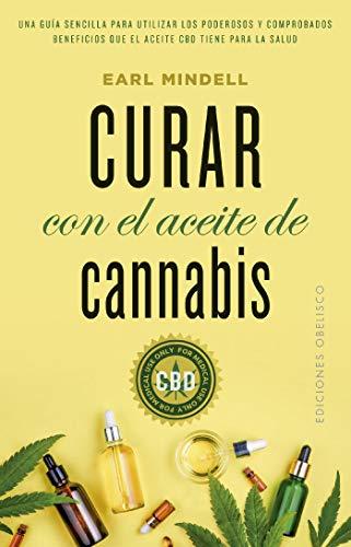 Curar con el aceite de cannabis (Salud y vida natural)