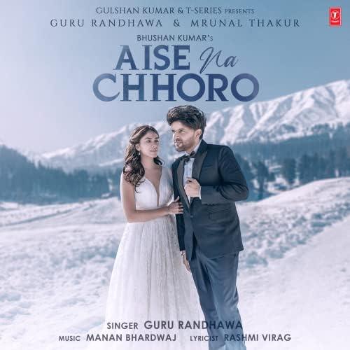Aise Na Chhoro