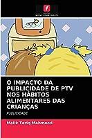 O IMPACTO DA PUBLICIDADE DE PTV NOS HÁBITOS ALIMENTARES DAS CRIANÇAS: PUBLICIDADE
