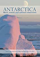 Antarctica: Music, Sounds and Cultural Connections