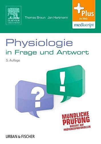 Physiologie in Frage und Antwort: Fragen und Fallgeschichten - mit Zugang zum Elsevier-Portal