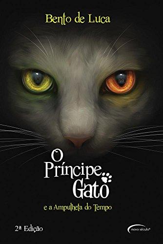 O Príncipe Gato. E a Ampulheta do Tempo - Conforme Nova Ortografia