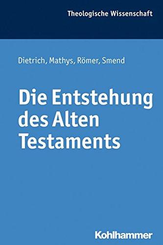 Die Entstehung des Alten Testaments (Theologische Wissenschaft / Sammelwerk für Studium und Beruf, Band 1)