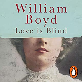 Love Is Blind                   By:                                                                                                                                 William Boyd                               Narrated by:                                                                                                                                 Roy McMillan                      Length: 11 hrs and 58 mins     411 ratings     Overall 4.6