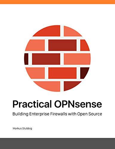 Practical OPNsense: Building Enterprise Firewalls with Open Source (English Edition)