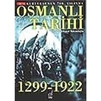 Kurulusunun 700. Yilinda  Osmanli Tarihi; 1299-1922