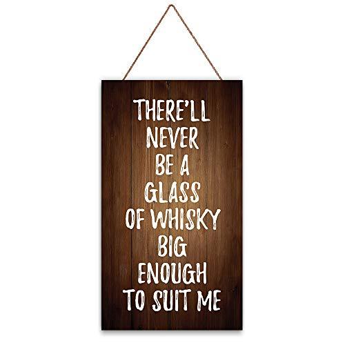 Hioilyday There 'll Never Be A Glass of Whisky Big Enough To Suit Me Schild Zubehör Geschenk Schild für Zuhause Büro Tür oder Wand Holz