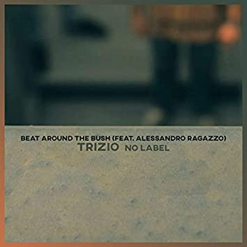 Beat Around the Bush (feat. Alessandro Ragazzo)