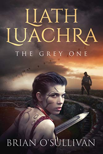 Liath Luachra: The Grey One (The Irish Woman Warrior)