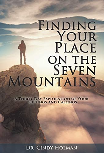 Finding Your Place on the Seven Mountains A Thirty Day Exploration of Your Giftings and Callings product image