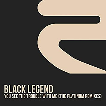 You See the Trouble with Me (The Platinum Remixes)
