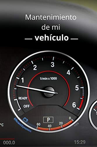 Mantenimiento de mi vehículo: Libro de mantenimiento | Folleto de mantenimiento de vehículos | Permite anotar todas las intervenciones | 150 páginas | 15 cm x 22 cm