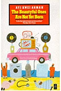 TheBeautyful Ones are Not Yet Born by Armah, Ayi Kwei ( Author ) ON Mar-31-1989, Paperback