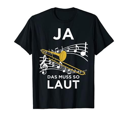 Ja das Muss so Laut Posaune Posaunist Blasmusik Design T-Shirt