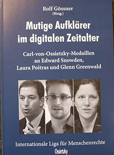 Mutige Aufklärer im digitalen Zeitalter: Car-von-Osietzky-Medaillen an Edward Snowden, Laura Poitras und Glenn Greenwald