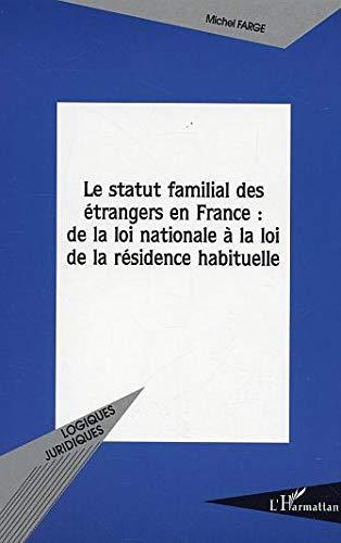 Le statut familial des étrangers en France : de la loi nationale à la loi de la résidence habituelle