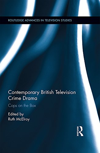 Contemporary British Television Crime Drama: Cops on the Box (Routledge Advances in Television Studies) (English Edition)