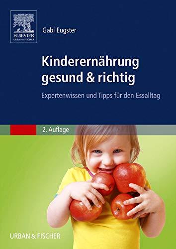 Kinderernährung gesund & richtig: Expertenwissen und Tipps für den Essalltag