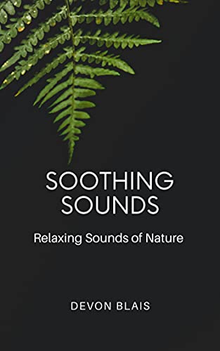 Soothing Sounds: Relaxing Sounds of Nature (English Edition)