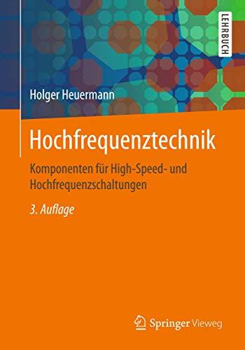 Hochfrequenztechnik: Komponenten für High-Speed- und Hochfrequenzschaltungen