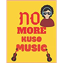 """NO MORE KUSO MUSIC: Wide Staff Manuscript Paper Notebook For Kids,men and women. Music Notebook 12 Staves Per Page (8""""x10"""" - 50 Sheets/100 Pages) matte Cover."""
