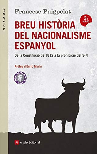 Breu Història Del Nacionalisme Espanyol: De la Constitució de 1812 a la prohibició del 9N: 94 (El fil d'Ariadna)