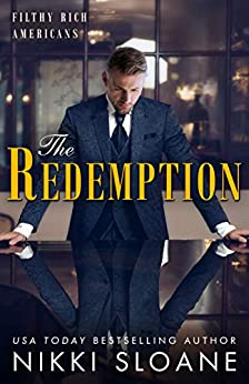 The Redemption (Filthy Rich Americans Book 4) by [Nikki Sloane]