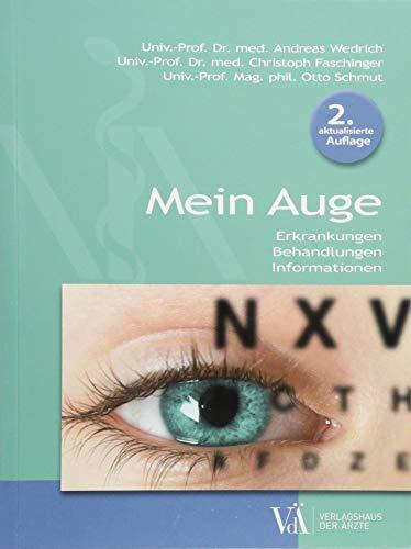 Mein Auge: Erkrankungen - Behandlungen - Informationen