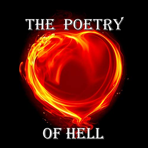 The Poetry of Hell                   By:                                                                                                                                 William Blake,                                                                                        John Milton,                                                                                        Dante Alighieri                               Narrated by:                                                                                                                                 Richard Mitchley,                                                                                        Ghizela Rowe                      Length: 1 hr and 18 mins     1 rating     Overall 4.0