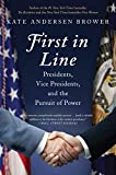 First in Line: Presidents, Vice Presidents, and the Pursuit of Power (English Edition)