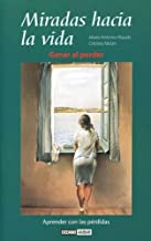Miradas Hacia La Vida/Looks towards Life: Aprender con las perdidas/Learning through losses (Muy Personal) (Spanish Edition)
