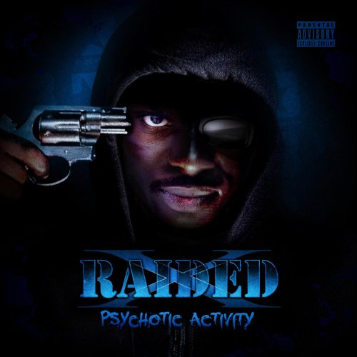 Psychotic Activity [Explicit]
