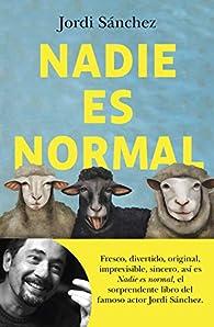 Nadie es normal ) par Jordi Sánchez Zaragoza