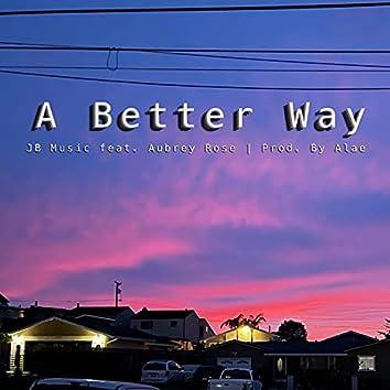 A Better Way (feat. Aubrey Rose)
