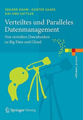 Verteiltes und Paralleles Datenmanagement: Von verteilten Datenbanken zu Big Data und Cloud (eXamen.press)