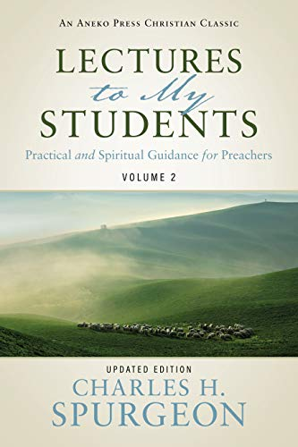 Lectures to My Students: Practical and Spiritual Guidance for Preachers (Volume 2) (English Edition)