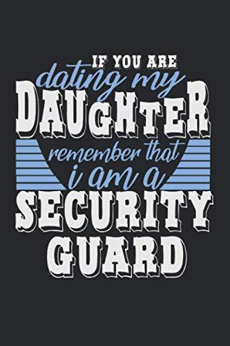 If you are dating my daughter remember that I am a security guard: A5 Kalender Wochenplaner, Sicherheitsbeamter Polizist Türsteher lustiger Spruch Tochter