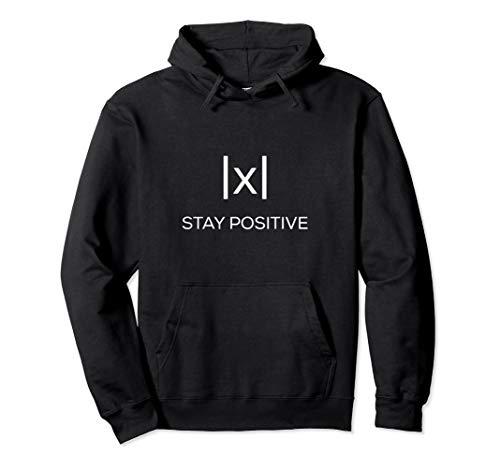 Funny Math Hoodie - Absolute Value Stay Positive Sweatshirt Pullover Hoodie