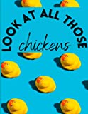 vine 'look at all those chickens!!' 8.5 in by 11in, 100 page blank lined notebook