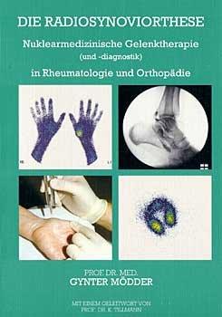 Die Radiosynoviorthese: Nuklearmedizinische Gelenktherapie (und -diagnostik) in Rheumatologie und Orthopädie