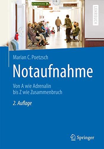 Notaufnahme: Von A wie Adrenalin bis Z wie Zusammenbruch (Springer-Lehrbuch)