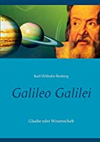 Galileo Galilei: Glaube oder Wissenschaft