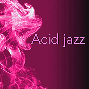 Acid Jazz - Nu Jazz Collection & Lounge Music