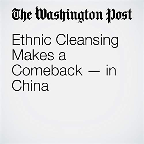 Ethnic Cleansing Makes a Comeback — in China copertina