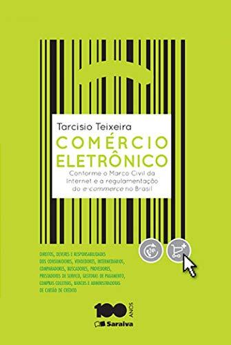 Comércio eletrônico - conforme o marco civil da internet e a regulamentação do e-commerce no Brasil - 1ª edição de 2015