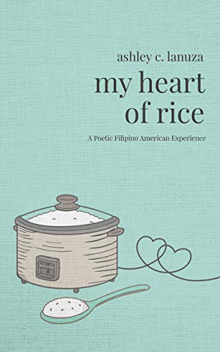 My Heart of Rice: A Poetic Filipino American Experience